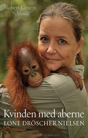 Robert Kirstejn Schmidt: Kvinden med aberne : Lone Dröscher Nielsen