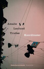 Amalie Laulund Trudsø: Koordinater : københavnertekster