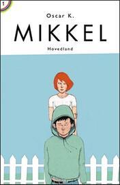 Oscar K.: Mikkel : den første Mikkelbog