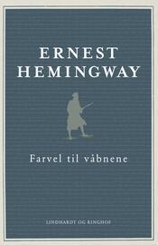 Ernest Hemingway: Farvel til våbnene