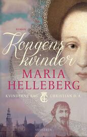 Maria Helleberg: Kongens kvinder : roman