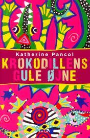 Katherine Pancol: Krokodillens gule øjne