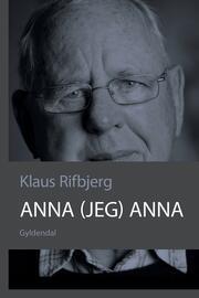 Klaus Rifbjerg: Anna (jeg) Anna