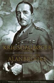 Alan Francis Alanbrooke (viscount): Krigsdagbøger 1939-1945