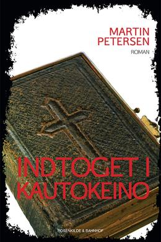 Martin Petersen (f. 1950): Indtoget i Kautokeino : roman