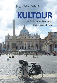 Jørgen Steinicke: Kultour : en langsom kulturrejse fra Holsted til Rom