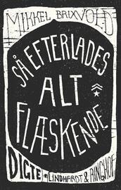 Mikkel Brixvold: Så efterlades alt flæskende : digte