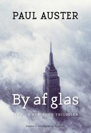 Paul Auster: By af glas : roman