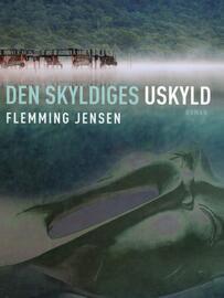 Flemming Jensen (f. 1948-10-18): Den skyldiges uskyld : roman