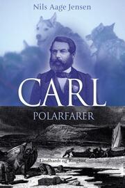 Nils Aage Jensen (f. 1935): Carl - polarfarer