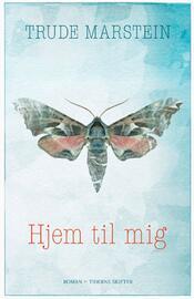 Trude Marstein: Hjem til mig : roman