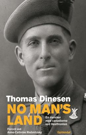 Thomas Dinesen (f. 1892): No man's land : en dansker med canadierne ved Vestfronten