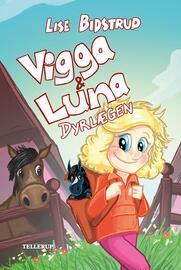 Lise Bidstrup: Vigga & Luna - dyrlægen