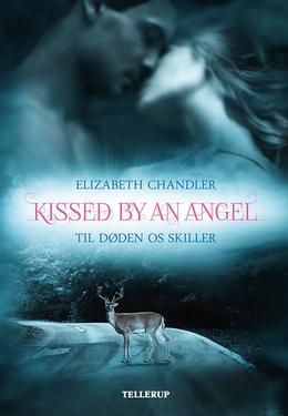 Elizabeth Chandler: Kissed by an angel - til døden os skiller
