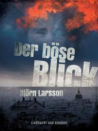 Björn Larsson: Der böse Blick