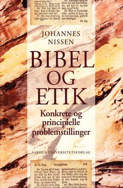 Johannes Nissen (f. 1944): Bibel og etik : konkrete og principielle problemstillinger