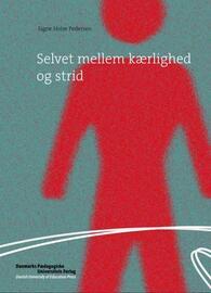 Signe Holm Pedersen: Selvet mellem kærlighed og strid