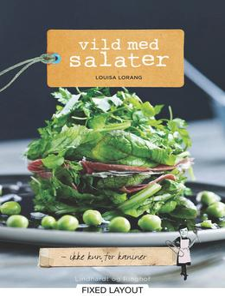 Louisa Lorang: Vild med salater