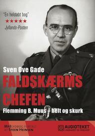 Sven Ove Gade: Faldskærmschefen : Flemming B. Muus - helt og skurk