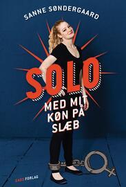 Sanne Søndergaard: Solo : med mit køn på slæb