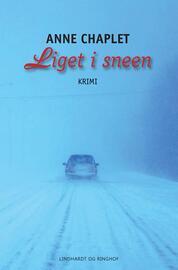 Anne Chaplet: Liget i sneen : roman