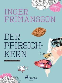 Inger Frimansson: Der Pfirsichkern