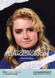 Stinne Skovbjerg (f. 1975): Teenagedagbogen : til helvede med fortiden