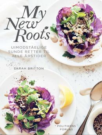 Sarah Britton: My new roots : uimodståelige sunde retter til alle årstider