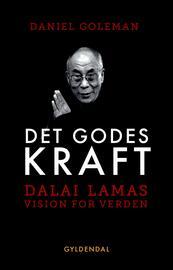 Daniel Goleman: Det godes kraft : Dalai Lamas vision for verden