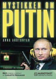 Anna Arutunyan: Mystikken om Putin
