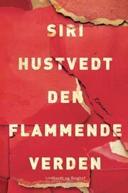 Siri Hustvedt: Den flammende verden : roman
