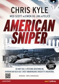 Chris Kyle: American sniper : en navy SEAL's rystende beretning om, hvordan han blev USA's mest dødbringende snigskytte nogensinde