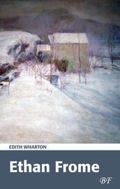 Edith Wharton: Ethan Frome