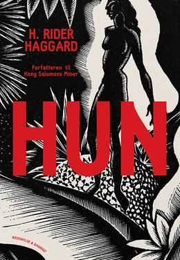 H. Rider Haggard: Hun (Ved Christiane Rohde)