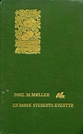Poul Martin Møller (f. 1794): En dansk Students Eventyr