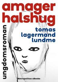 Tomas Lagermand Lundme: Amager halshug : ungdomsroman