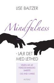 Lise Baltzer: Mindfulness : lær det med lethed