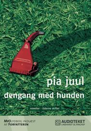 Pia Juul: Dengang med hunden