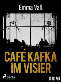 Emma Vall: Café Kafka im Visier : Krimi