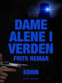 Frits Remar: Dame alene i verden : krimi