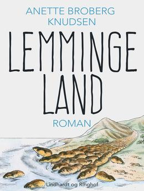 Anette Broberg Knudsen: Lemmingeland : roman