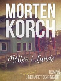 Morten Korch: Møllen i Lunde : Roman