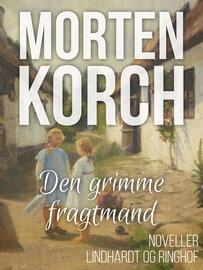 Morten Korch: Den grimme fragtmand