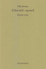 Villy Sørensen (f. 1929): Uden mål - og med : moralske tanker