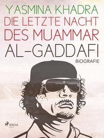 Yasmina Khadra: Die letzte Nacht des Muammar al-Gaddafi : Biografie