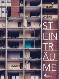 Akram Ailisli: Steinträume : Roman