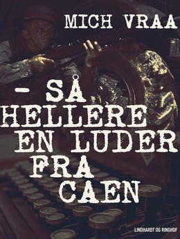 Mich Vraa: - så hellere en luder fra Caen