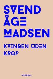 Svend Åge Madsen (f. 1939): Kvinden uden krop
