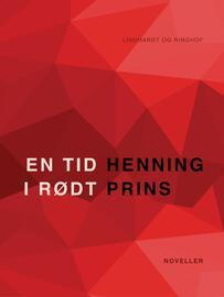 Henning Prins: En tid i rødt : noveller
