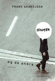 Frans Grandjean: Idioten og de andre